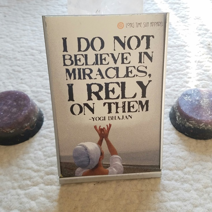 I Don't Believe in Miracles, I Rely on Them Quote from Yogi Bhajan